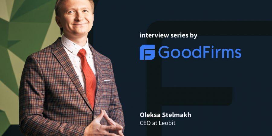 GoodFirms interviewed Oleksa Stelmakh